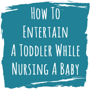 EntertainToddlerWhileNursing