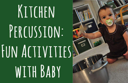 Kitchen Percussion - fun baby games with things from the kitchen