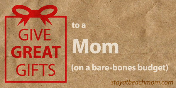 Give great gifts to a mom stay at beach mom com Perfect christmas gifts for mom